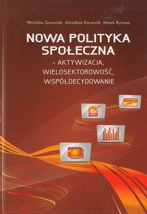 System pomocy iintegracji społecznej wPolsce – pluralizm, uspołecznienie iurynkowienie usług socjalnych w: Biuletyn MCPS - Warszawa 2010