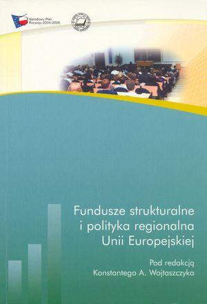 Fundusze strukturalne ipolityka regionalna UE, Warszawa 2004 - (praca zbiorowa).