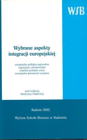 """Europejski Fundusz Społeczny wpolityce strukturalnej Unii Europejskiej w: """"Wybrane aspekty integracji europejskiej"""", red. K.Głąbicka, Warszawa 2002"""