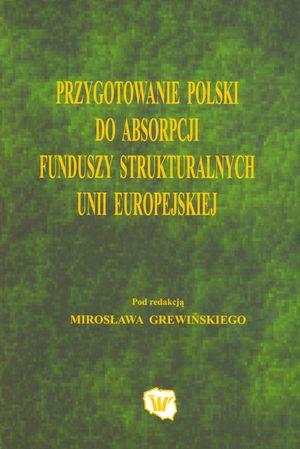 Przygotowanie Polski doabsorpcji funduszy strukturalnych Unii Europejskiej, (redakcja), WSP TWP, Warszawa 2003.
