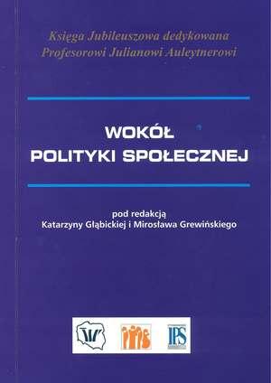 Wokół polityki społecznej - księga Jubileuszowa dedykowana Profesorowi J. Auleytnerowi (red. M. Grewiński iK. Głąbicka), Warszawa 2008.