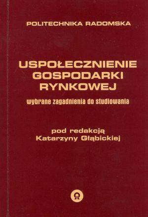 O idei ipodmiotach gospodarki społecznej w: Uspołecznienie gospodarki rynkowej (red. K. Głąbicka), Radom 2007.