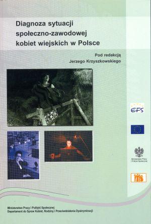 wstęp doksiązki pt.Diagnoza sytuacji społeczno-zawodowej kobiet wiejskich wPolsce red. J. Krzyszkowski, Warszawa 2008.