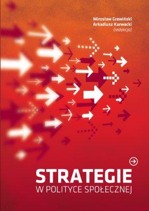 Strategie wpolityce społecznej (współredaktor drA. Karwacki), Warszawa 2009.