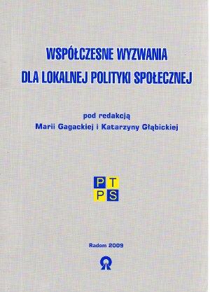 """Pluralizm usług wpolityce zatrudnienia irynku pracy w: """"Współczesne wyzwania dla lokalnej polityki społecznej"""" (red. M. Gagatka iK. Głąbicka), Radom 2009."""