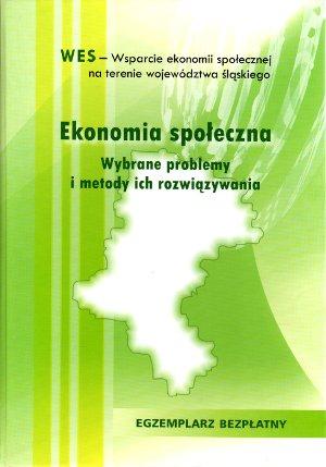 """Ekonomia społeczna - pojęcia, uwarunkowania, dorobek międzynarodowy w: A. Austen – Tynda (red.) """"Ekonomia społeczna – wybrane problemy imetody ich rozwiązywania"""", Katowice 2009."""