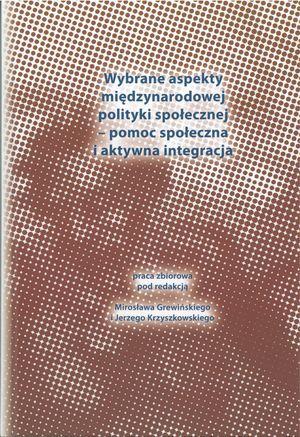 Wybrane aspekty międzynarodowej polityki społecznej (red. M. Grewiński, J. Krzyszkowski), Warszawa 2012.
