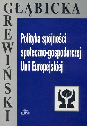 Polityka spójności społeczno-gospodarczej Unii Europejskiej, Warszawa 2005 (współautor K. Głąbicka).