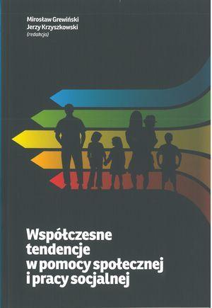 Współczesne tendencje wpomocy społecznej ipracy socjalnej (red. M. Grewiński, J. Krzyszkowski), Warszawa 2011.