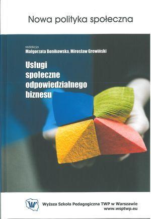 Usługi społecznie odpowiedzialnego biznesu (red. M. Bonikowska, M. Grewiński), Warszawa 2011.