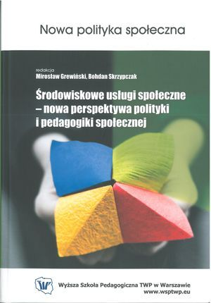 Środowiskowe usługi społeczne (red. Mirosław Grewiński, Bohdan Skrzypczak), Warszawa 2011.