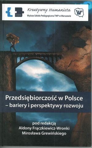 Przedsiębiorczość wPolsce - bariery iperspektywy rozwoju (red. A. Frączkiewicz-Wronka im. Grewiński) Warszawa 2012.
