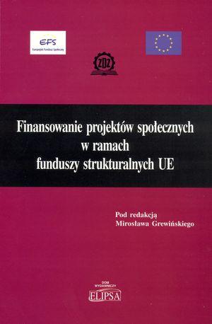 Finansowanie projektów społecznych wramach funduszy strukturalnych UE (redakcja), Płock 2006.