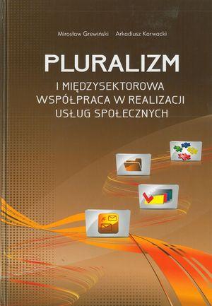 Pluralizm imiędzysektorowa współpraca wzakresie realizacji usług społecznych (współautor A. Karwacki),  MCPS 2010.