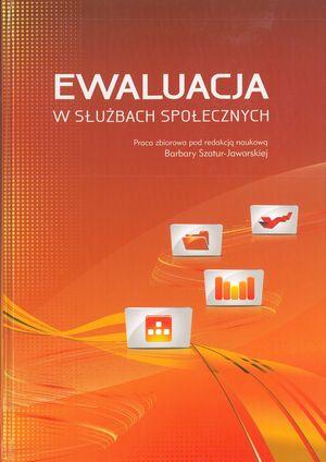 Ewaluacja wprogramach iprojektach finansowanych ześrodków Europejskiego Funduszu Społecznego w: Ewaluacja wsłużbach społecznych (red. B.Szatur Jaworska – red.), Warszawa 2010.