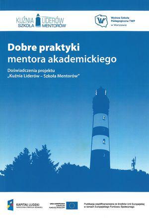 Dobre praktyki mentora akademickiego, (red. M. Grewiński), Warszawa 2012.