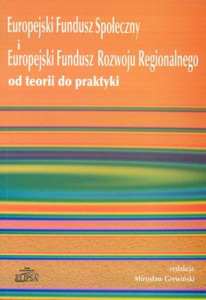 Europejski Fundusz Społeczny iEuropejski Fundusz Rozwoju Regionalnego – odteorii dopraktyki (redakcja), Warszawa – Konstancin 2006.