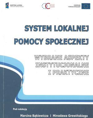 System lokalnej polityki pomocy społecznej – instytucje iinstrumenty (red. M. Bąkiewicz iM. Grewiński), Warszawa 2010.