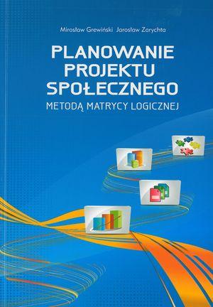 Planowanie iprzygotowanie projektu społecznego (systemowego ikonkursowego wramach POKL) zzastosowaniem Metodologii Struktury Logicznej w: Biuletyn MCPS 1/2010 - Warszawa 2010