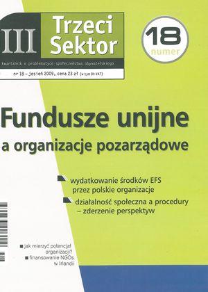 Wydatkowanie środków Europejskiego Funduszu Społecznego wPolsce zperspektywy rozwoju społeczeństwa obywatelskiego itrzeciego sektora w: Trzeci Sektor 18/2009