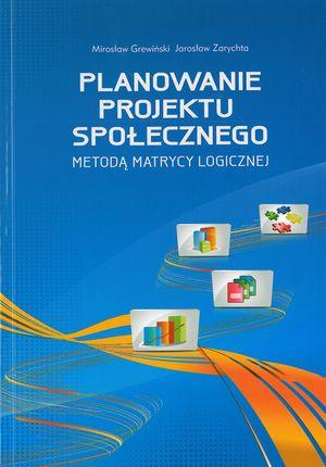 Planowanie projektu społecznego metodą matrycy logicznej (współautor J. Zarychta), MCPS, Warszawa 2010.